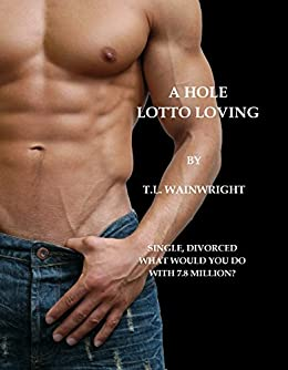 A HOLE LOTTO LOVING by [Wainwright, T.L.]