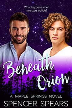 Beneath Orion (Maple Springs Book 2) by [Spears, Spencer]
