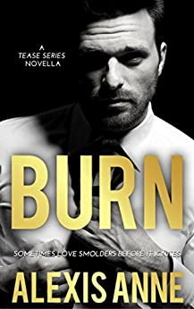 Burn (The Tease Series) by [Anne, Alexis]