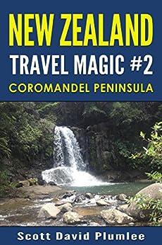 New Zealand Travel Magic #2: Coromandel Peninsula by [Plumlee, Scott David]