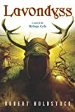Lavondyss (Mythago Wood Book 2) (English Edition)