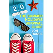 The Summer Holidays Survival Guide: A laugh out loud family comedy