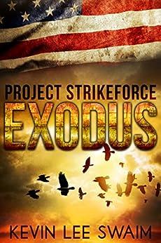 Project StrikeForce:Exodus by [Swaim, Kevin Lee]
