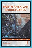 North American Borderlands (Rewriting Histories)
