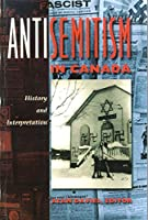 Antisemitism in Canada: History and Interpretation (Carleton Women's Experience)