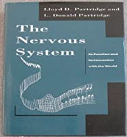 The Nervous System: Its Function and Its Interaction with the World
