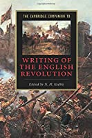 The Cambridge Companion to Writing of the English Revolution (Cambridge Companions to Literature)