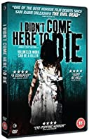 I Didn't Come Here to Die [DVD] [Import]