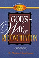 God's Way of Reconciliation: Exposition of Ephesians 2
