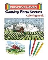 Creative Haven Country Farm Scenes Coloring Book: Creative Haven Coloring Books For Adults