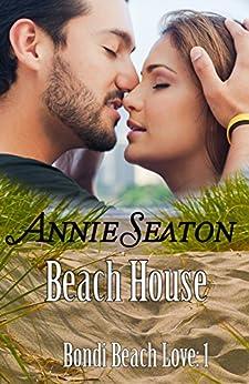 Beach House (Bondi Beach Love Book 1) by [Seaton, Annie]