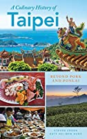 A Culinary History of Taipei: Beyond Pork and Ponlai (Big City Food Biographies)