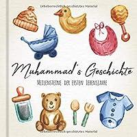 Muhammad's Geschichte - Meilensteine der ersten Lebensjahre: Das personalisierte Erinnerungsalbum zum Ausfuellen, Einkleben und Selbstgestalten - Babyalbum fuer die ersten 5 Lebensjahre