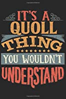 It's A Quoll Thing You Wouldn't Understand: Gift For Quoll Lover 6x9 Planner Journal