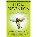 Ultraprevention: The 6 week Plan That Will Make You Healthy for Life