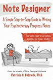Note Designer: A Simple Step-by-Step Guide to Writing Your Psychotherapy Progress Notes by Patricia C. Baldwin(2016-03-23) 画像