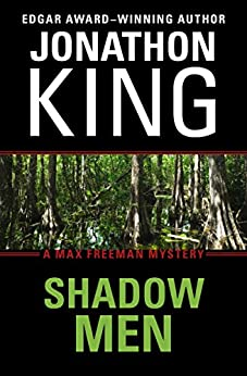 Shadow Men (The Max Freeman Mysteries Book 3) by [King, Jonathon]