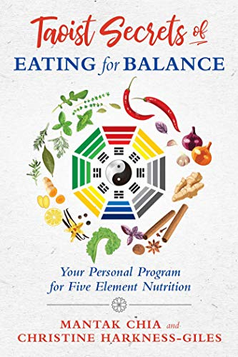 Taoist Secrets of Eating for Balance: Your Personal Program for Five Element Nutrition (English Edition)
