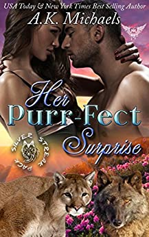 Her Purr-fect Surprise: Paranormal Dating Agency (Silver Streak Wolf Pack Book 1) by [Michaels, A.K.]