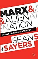 Marx and Alienation: Essays on Hegelian Themes