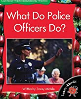 What Do Police Officers Do? (Learnabouts F&p Level H)