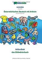 BABADADA, svenska - Oesterreichisches Deutsch mit Artikeln, bildordbok - das Bildwoerterbuch: Swedish - Austrian German, visual dictionary
