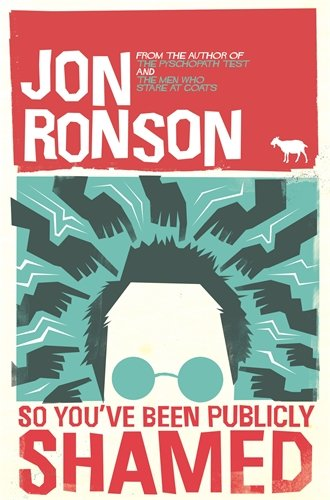 So You've Been Publicly Shamed / Jon Ronson