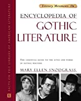 Encyclopedia Of Gothic Literature (Facts On File Library Of World Literature: Literary Movements) by Mary Ellen Snodgrass(2004-11-01)