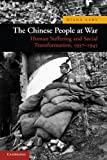 The Chinese People at War: Human Suffering and Social Transformation, 1937-1945 (New Approaches to Asian History) 画像