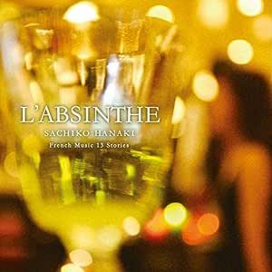 L'ABSINTHE(アブサン)~French Music 13's Story~