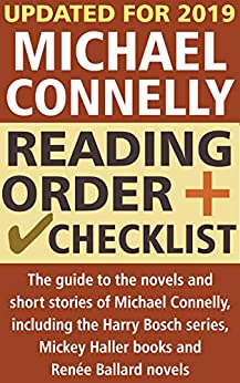 Michael Connelly Reading Order and Checklist: The guide to the novels and short stories of Michael Connelly, including Harry Bosch series, Mickey Haller books and new Renée Ballard title by [Frank, Curtis]