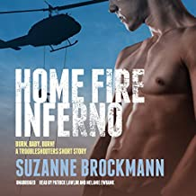 Home Fire Inferno: Burn, Baby, Burn!; A Troubleshooters Short Story