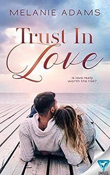 Trust In Love by [Adams, Melanie]