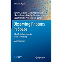 Observing Photons in Space: A Guide to Experimental Space Astronomy (ISSI Scientific Report Series)
