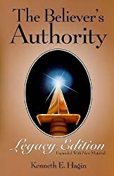 The Believer's Authority Legacy Edition by Kenneth E. Hagin (Jun 1 2009)