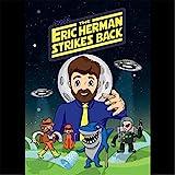Eric Herman Strikes Back [DVD]