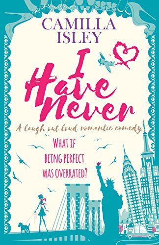 I Have Never: A Laugh Out Loud Romantic Comedy (First Comes Love Book 2) (English Edition)