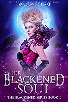 Her Blackened Soul (Blackened Series Book 1) by [Sravenheart, Isra]