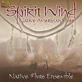 スピリット・ウィンド(魂の風);ネイティヴ・アメリカン・フルート (Spirit Wind: Native American Flute)