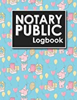 Notary Public Logbook: Notary Book Journal, Notary Public Journal Book, Notary Log Journal, Notary Records Journal: Notary Journal, Cute Birthday Cover (Notary Public Logbooks)