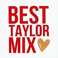BEST TAYLOR MIX
