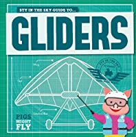 Gliders (Pigs Might Fly!)