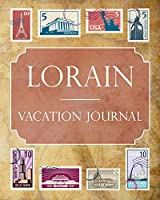 Lorain Vacation Journal: Blank Lined Lorain Travel Journal/Notebook/Diary Gift Idea for People Who Love to Travel