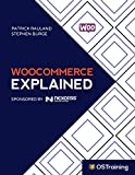 WooCommerce Explained: Your Step-by-Step Guide to WooCommerce (The Explained Series) (English Edition)