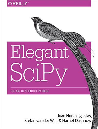 Download Elegant SciPy: The Art of Scientific Python 1491922877