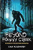 Beyond Boggy Creek: In Search of the Southern Sasquatch (English Edition)
