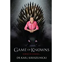 Game of Knowns: Science is Coming