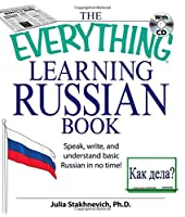 The Everything Learning Russian Book with CD: Speak, write, and understand Russian in no time! (Everything®)