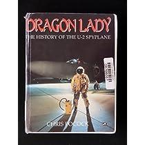 Dragon Lady: The History of the U-2 Spyplane