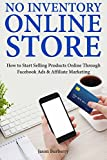 BURBERRY No Inventory Online Store: How to Start Selling Products Online Through Facebook Ads & Affiliate Marketing (English Edition)